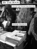 By The Book: Tips of the Trade for Writers by Sophie Masson